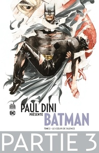 Collectif - Paul Dini présente Batman - Partie 3 - Le Coeur de Silence.