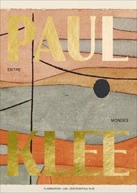 Collectif - Paul Klee, entre deux mondes.