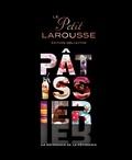 Collectif - Petit Larousse illustré Pâtissier (série limitée).