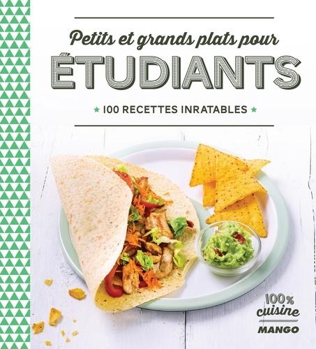 Collectif et Martin Balme - Petits et grands plats pour étudiants - 100 recettes inratables.