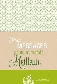 Collectif - Petits Messages pour un monde meilleur.