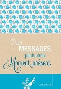 Manuels en ligne téléchargeables gratuitement Petits messages pour vivre le moment présent 9782035979834 in French PDB