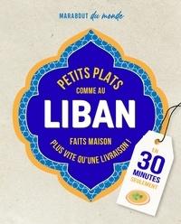 Collectif - Petits plats comme au Liban.