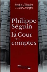 Collectif - Philippe Seguin à la cour des comptes - Comité d'histoire de la cour des compt - Comite d'histoire de la cour des comptes.