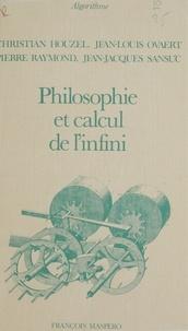 Collectif - Philosophie et calcul de l'infini.