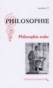 Collectif - Philosophie N° 77 Mars 2003 : Philosophie arabe.