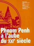 Collectif - Phnom Penh à l'aube du XXIe siècle - Contribution à la définition de quelques projets pour l'amélioration des conditions de la vie urbaine.