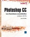 Collectif - Photoshop CC pour PC/Mac - Les fonctions essentielles.
