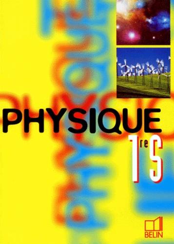 Collectif - Physique, 1re S.