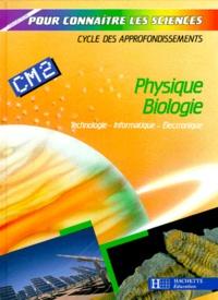 Collectif - Physique, biologie - Technologie, informatique, électronique, CM 2.