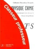 Collectif - Physique Chimie Teminale S Enseignement de spécialité. - Claseur du professeur.