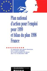 PLAN NATIONAL DACTION POUR LEMPLOI POUR 1999 ET LE BILAN DU PLAN 1998 FRANCE. En application des lignes directrices pour lemploi adoptées au conseil européen de Vienne des 11 et 12 décembre 1998.pdf