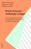 Collectif - Poésie française - Formes poétiques du Moyen âge et de la Renaissance, du Romantisme à la poésie contemporaine, anthologie critique.