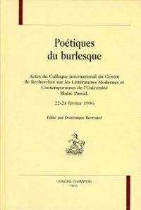 Collectif - Poétiques du burlesque - Actes du colloque international du Centre de recherches sur les littératures modernes et contemporaines de l'Université Blaise Pascal, [Clermont-Ferrand , 1996.
