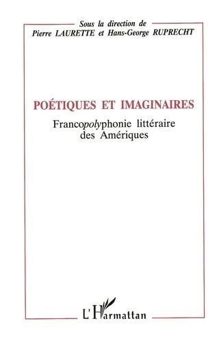 Collectif - Poétiques imaginaires : francopolyphonie littéraire des amériques.
