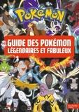 Collectif - Pokémon - Le guide des pokémon légendaires et fabuleux.