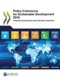 Collectif - Policy Coherence for Sustainable Development 2018 - Towards Sustainable and Resilient Societies.