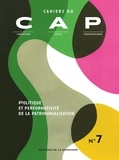 Collectif - Politique et performativité de la patrimonialisation - Cahier du CAP.