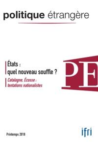 Collectif - Politique Etrangère 1/2018  Etats : quel nouveau souffle ? - mars 2018.