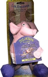 Collectif - Polochon, le cochon. - Les contraires, avec peluche.