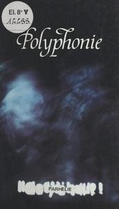 Collectif - Polyphonie : nouvelles des uns et des autres.