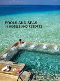 Collectif - Pools and spas in hotels and resorts.