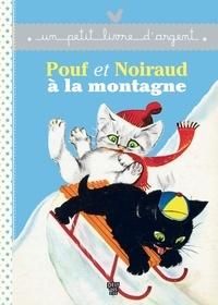 Pierre Probst et  Collectif - Pouf et Noiraud à la montagne.