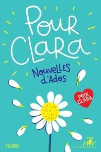 Collectif - Pour Clara. Nouvelles d'ados - Prix Clara 2019.