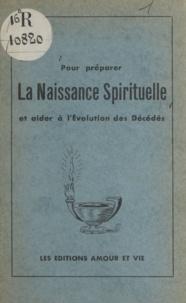 Collectif et Romolo Mantovani - Pour préparer la naissance spirituelle et aider à l'évolution des décédés.