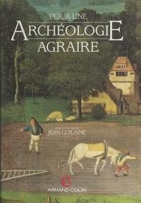 Collectif et Jean Guilaine - Pour une archéologie agraire - À la croisée des sciences de l'homme et de la nature.