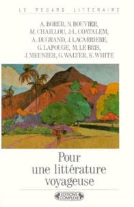 Collectif - Pour une littérature voyageuse.