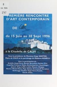 Collectif et D. Fontanarosa - Première Rencontre d'art contemporain de Calvi - 15 juin au 30 sept 1996, à la Citadelle de Calvi.