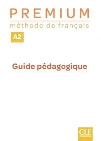Collectif - Premium niveau A2 méthode de français - Guide pédaogique - professeur.