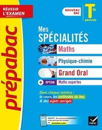 Collectif - Prépabac Mes spécialités Maths, Physique-chimie, Grand oral & Maths expertes Tle générale - Bac 2022 - nouveau programme, nouveau bac.