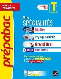 Collectif - Prépabac Mes spécialités Maths, Physique-chimie, Grand oral & Maths expertes Tle générale - nouveau programme de Terminale 2020-2021.