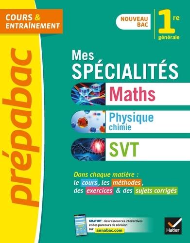 Prépabac Mes spécialités Maths, Physique-chimie, SVT 1re générale. nouveau programme de Première (2020-2021)