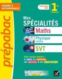 Collectif - Prépabac Mes spécialités Maths, Physique-chimie, SVT 1re générale - nouveau programme de Première.