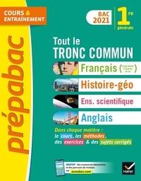 Collectif - Prépabac Tout le tronc commun 1re générale Bac 2021 - nouveau programme de Première 2021.