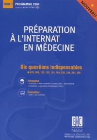 Préparation à linternat en médecine. - Tome 1, Dix questions indispensables, Programme 2004.pdf