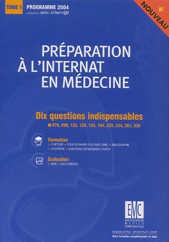 Collectif - Préparation à l'internat en médecine. - Tome 1, Dix questions indispensables, Programme 2004. 1 Cédérom