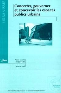 Collectif Presses Polytechniqu - Concerter, gouverner et concevoir les espaces publics urbains.