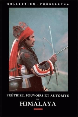 Collectif - Prêtrise, pouvoirs et autorité en Himalaya.