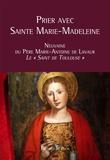 Collectif - Prier avec Sainte Marie-Madeleine.