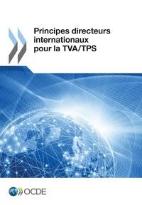 Collectif - Principes directeurs internationaux pour la TVA/TPS.