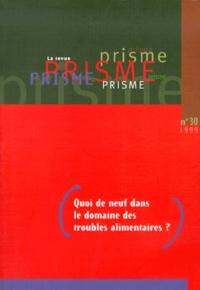 Rhonealpesinfo.fr PRISME N° 30 1999 : QUOI DE NEUF DANS LE DOMAINE DES TROUBLES ALIMENTAIRES ? Image