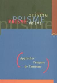 Rhonealpesinfo.fr Prisme N° 34/ 2001 : Approcher l'énigme de l'autisme Image