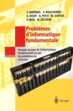 Collectif - Problèmes d'informatique fondamentale - Voyages au pays de l'informatique fondamentale au gré de problèmes de cours.