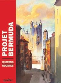 Collectif - Projet Bermuda Tome 1 : Histoires plus ou moins courtes.