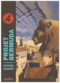 Collectif - Projet Bermuda Tome 4 : Histoires plus ou moins courtes.