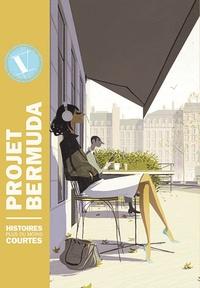 Collectif - Projet Bermuda Tome 5 : Histoires plus ou moins courtes.